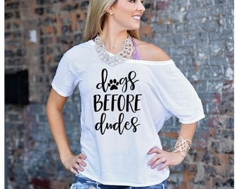 Dogs before dudes Slouch Top, Dog Mom Shirt, Gift for Dog Mom, Funny Shirt, Trendy Shirt, Dog Mom, Fur Mom, Animal Lover, Dog Lover