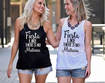 Bachelorette Party Shirts, Fiesta like there is no manana Tank Top, Bachelorette Party Tanks, Sorority Tanks, Fiesta Tank Top, Mexico Trip