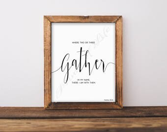 Christian wall art. Where two or three gather in My name. Matthew 18:20. Instant download print. Printable artwork. Bible verse. Scripture.