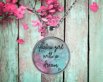 Just a Girl with a Dream Pendant Necklace, Graduation Keepsake Jewelry Gift, Word Print Necklace, Birthday Anniversary Wedding Present