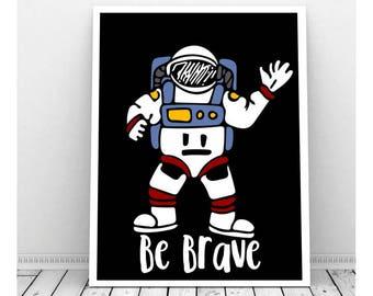 Space Decor Nursery, Instant Download, Be Brave Art, Space Age Art, Space Bedroom Decor, Science Theme Print, Astronaut Artwork