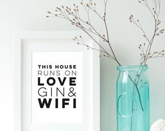 Love Gin & Wifi Typography Quote Print - Typography Quote Print - Monochrome Print - Quote Print - This House Runs On Love, Gin and Wifi
