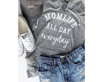 Mom Life All Day Everyday Adult Ladies Shirt Sweatshirt Pullover Hoodie Mama Phrase Momlife Top #Momlife Mom Gift Mother's Day Motherhood