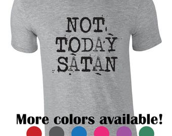 Not today Satan - Funny tshirt - Religious shirt -Christian tee - Funny gift idea - Not today shirt - Graphic tshirt -Unisex tee - Christmas