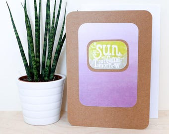 The Sun Will Come Out Tomorrow A6 Card; blank inside, motto, motivation, brown kraft, boho, love, nature, mustard, watercolour, print, art
