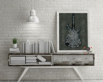 PINK FLOYD-Wish You Were Here Lyrics-music wall art-Artistic Electric Guitar-inspirational Progressive Rock-Gift for him-Instant Download
