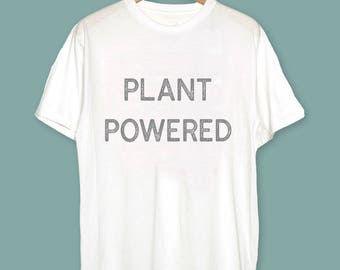 Plant Powered Vegan T-Shirt - Vegan Gift - Vegan Clothing - Gift ideas for vegans - Plant Powered Shirt - Plant Powered Tee - Plant Shirt