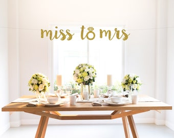 MISS TO MRS banner, engagement ring, glitter banner, wedding, bride to be, party decoration, bridal shower, bachelorette, photo prop decor