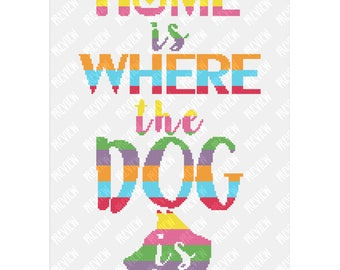 Home Is Where The Dog Is -  Counted Cross Stitch PDF Pattern - Instant Download