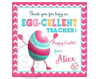 "Custom Easter Egg Printable 2.5"" Tags-Egg-cellent Teacher-Happy Easter D.I.Y Tags- Personalized Stickers (You Print) 2.5"" tags-Digital file"