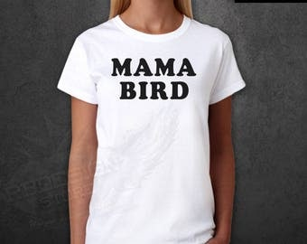 Mama Bird Shirt / Mama Bird T shirt Mom To Be Gift / Preggers Shirt / Mom To Be Shirt Mama Bear T-shirt Mommy Shirts Mama Shirt WD343