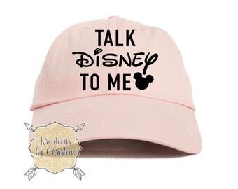 Talk Disney To Me Hat, Baseball Hat, Dad Hat, Dad Cap, Disney Hat