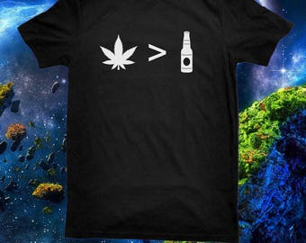 Weed is Greater Than Alcohol T Shirt