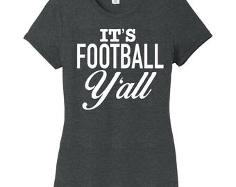 It's Football Y'all, Football Shirt, Football Mom Shirt, Football Mom, Game Day Shirt, Y'all, Cheer Mom Shirt, High School Football