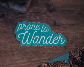 Prone to Wander Vinyl Sticker / Adventure Decal / Travel Typography Sticker