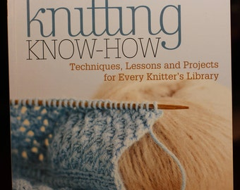 Knitting Know How:  book includes lessons and projects.