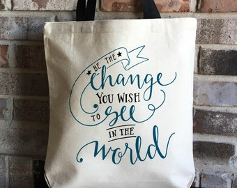 Be The Change - Teacher Gift Inspirational Quote - Graduation Gift Large Canvas Tote Bag - Gandhi Quote - Teacher Appreciation - Mothers Day