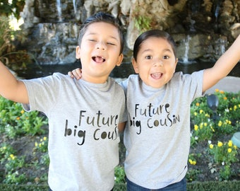 Big cousin to be - Future big cousin - new big cousin shirt - I'm going to be a cousin - Cousin to be shirt - Cousin announcement shirt