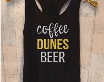 Coffee Dunes Beer Shirt - Dune Life - Sand Dunes - Comfortable and Stylish - Women's Tank Top and T-Shirt - Men's T-Shirt