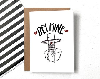 Bey Mine - Love/Valentine's Day/Bae Greeting Card