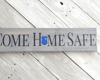 Come Home Safe Sign, Police Officer Sign, Cop Sign, Thin Blue Line, Above Door Sign, Wood Wall Decor, Wood Police Signs, police gifts
