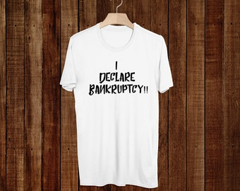 The Office Tv Show - Michael Scott Quote - I Declare Bankruptcy - Unisex - T-Shirt - Funny - Tee - Quote - Dwight - Jim Pam - Dunder Mifflin