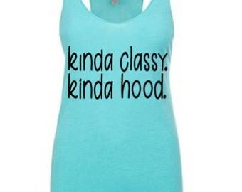 KInda Classy Kinda Hood Tank