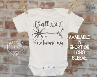 It's All About Networking Neuron Onesie®, Nerdy Onesie, Cute Baby Bodysuit, Science Onesie, Boho Baby Onesie, Funny Onesie - 180I
