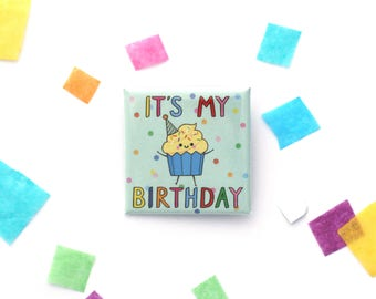 Birthday Badge, Cupcake, Square 38mm Button Badge, It's My Birthday, Birthday Gift
