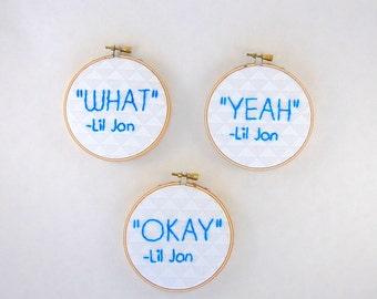 """Lil Jon Hoop Art - Set of 3 - 4"""" What, Yeah, Okay!"""