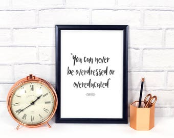 Oscar Wilde Quote / You can never be overdressed or overeducated/ printable art / dorm decorations/ dorm poster/ typography