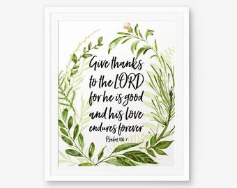 Give thanks to the Lord, Psalm 106:1, Bible Verse Printable, Scripture christian Art, Bible Verses Print, Thankfulness printable