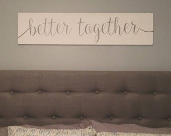 Better Together Wood Sign 4ft long / bedroom decor / over the bed sign