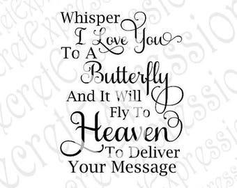 Whisper I Love You to a Butterfly Svg, Sympathy Svg, Sympathy Sign Svg, Digital Cutting File DXF JPEG, Svg Cricut Svg, Silhouette Print Fil