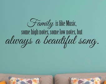 Family Wall Decal, Family Quote, Music Wall Decal, Family is like Music, Always a Beautiful Song, Vinyl Wall Decal, Home Wall Decal