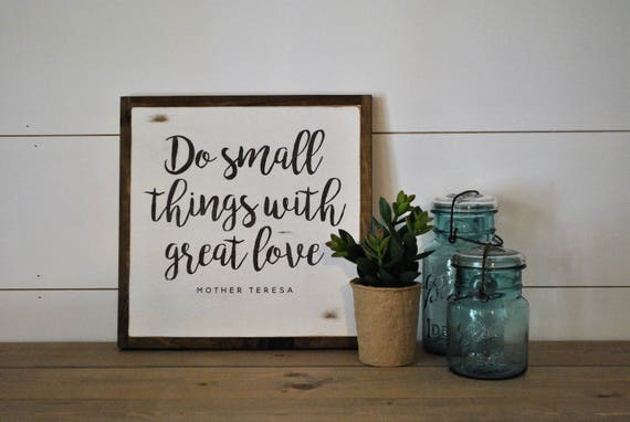 READY TO SHIP! Do small things  with great love 1X1 sign | mother teresa quote | farmhouse inspired wall art | shabby chic painted decor
