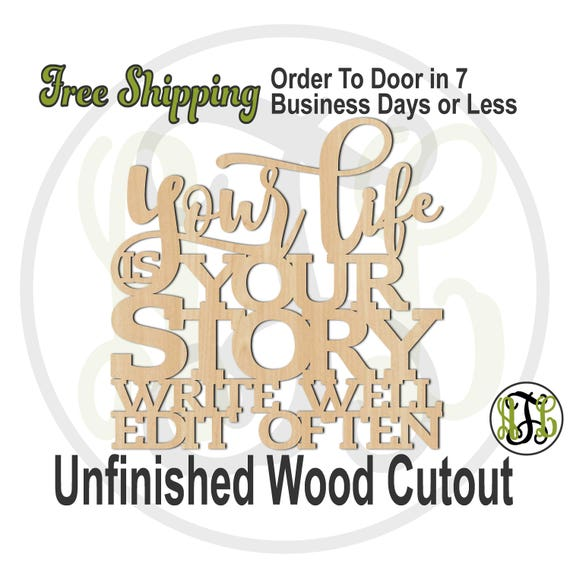 Your Life Your Story - 325063- Motivational Cutout, unfinished, wood cutout, wood craft, laser cut wood out, Free, Ship Sign, wooden sign