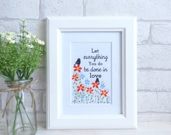 Let everything you do be done in love, Typography Art Quote, Hand Painted Flowers, Unframed