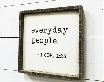 """Everyday People •  12"""" Square Framed Sign"""
