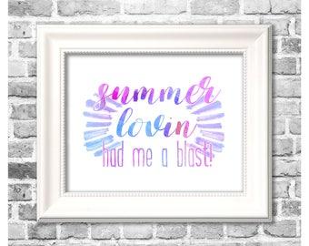 Summer Season Print / Summer Lovin' Had Me A Blast / Grease Lyrics Print / Summer Watercolor / Printable Home Decor