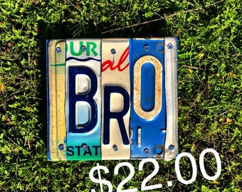 Vintage License plates Bro Wall sign/ONE-of-a-kind/wall art/Brother birthday gift/Man's Valentinrs gift/home decor/Roys gift