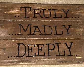 Truely madly deeply