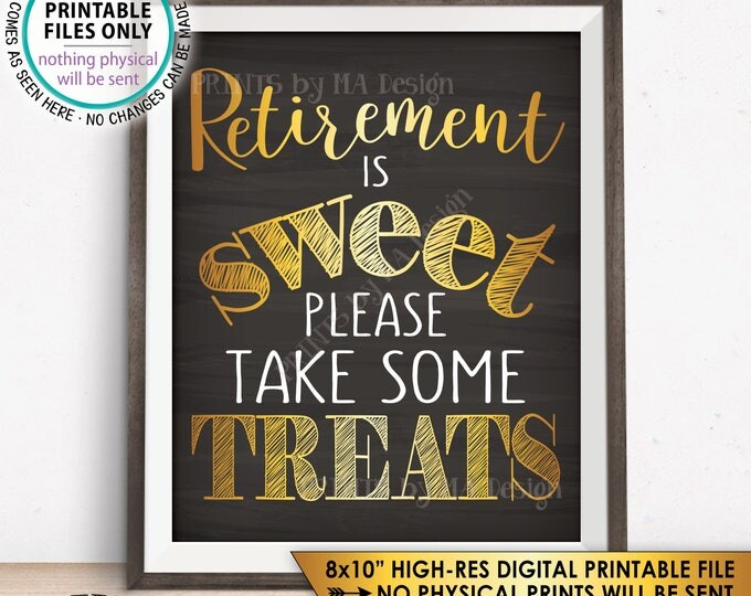 """Retirement Sign, Retirement is Sweet Please Take Some Treats Retirement Party Sign, PRINTABLE 8x10"""" Chalkboard Style Instant Download Sign"""