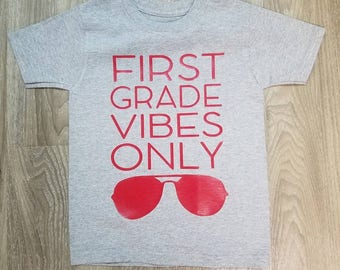 First grade vibes only tshirt