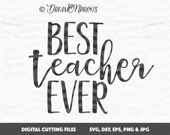 Best Teacher Ever SVG, Cutting Files Teacher Svg Files School, Back to School SVG Shirt Stencils, Teach SVG for Cricut, Silhouette SVDP369