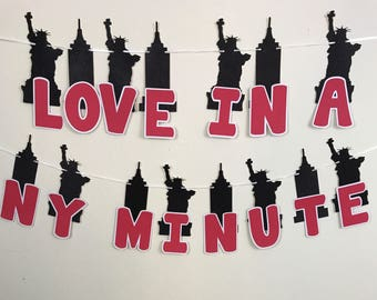 Love in a NY minute! Banner; New York Party;New York Bridal Shower;New York Engagement;New York; Statue of Liberty; Eiffel Tower