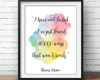 "Thomas Edison Quote ""I have not failed"" Persistence quotes Motivational Quotes Printable Motivation Printable Decor Science Quotes"