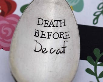 "Vintage Hand Stamped Teaspoon ""Death Before Decaf"" *Unique Gift*Funny Gift*Coffee Drinker*Personalized Gift*Stamped Teaspoon*Coffee Lover*"