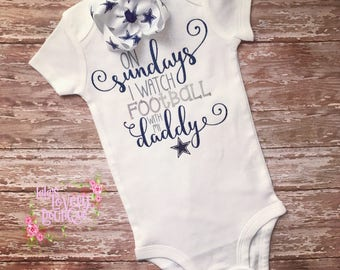 On Sundays I Watch Football With My Daddy Baby and Kids Dallas Cowboys Bodysuit Shirt Hairbow Onesie Baby Shower Gifts