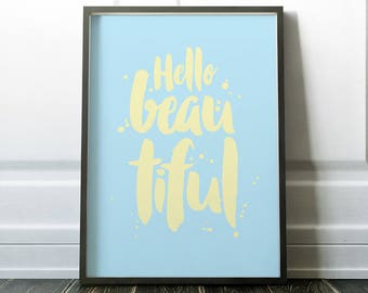 Art Print - Hello Beautiful - Typography motivational poster/art print. Pastel Blue and Yellow Home Decor.